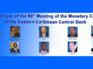 Communiqué of the 96 th Meeting of the Monetary Council of the  Eastern Caribbean Central Bank